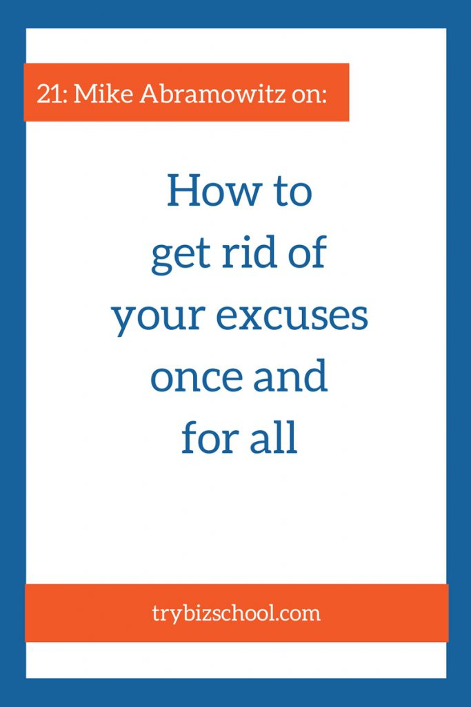 Do you need to get rid of excuses that have prevented you from moving forward in growing your business? If so, listen in to this episode - to find out how to get rid of them once and for all.