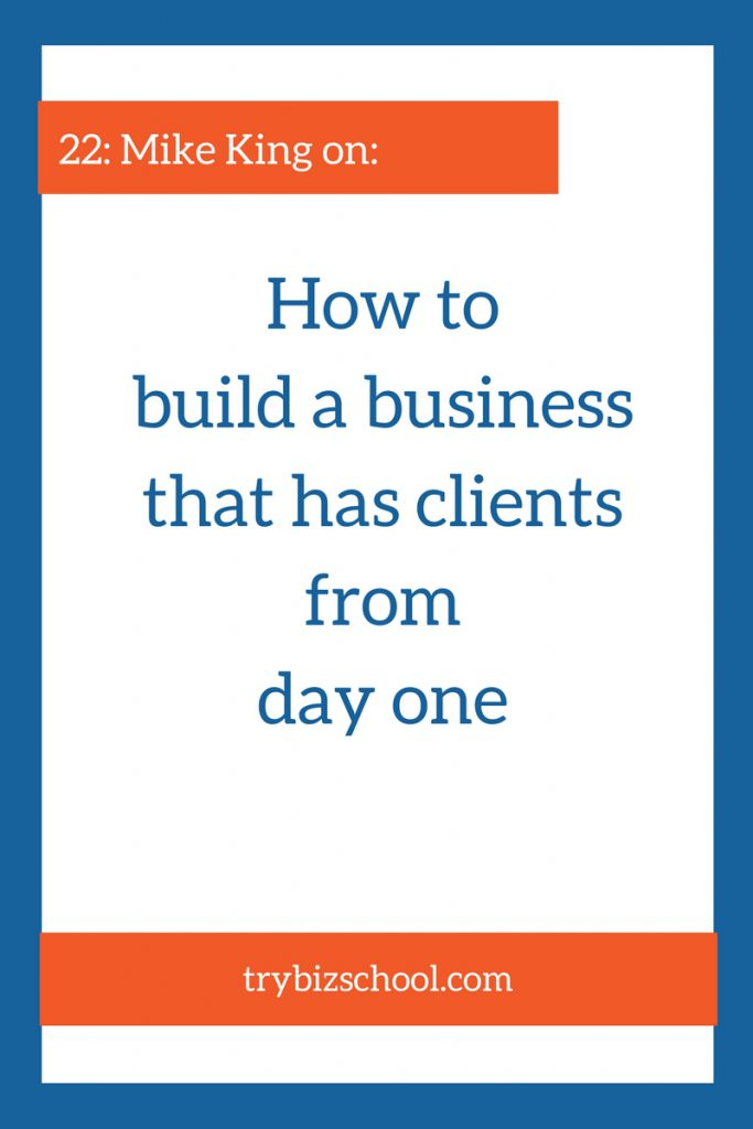 Have you ever struggled with how to get clients Tune in to this episode, as Mike King explains how to build a business that has clients from day one