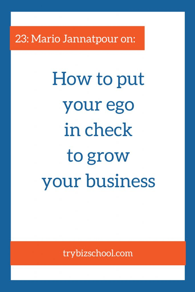 Struggling with how to grow your business? Realtor Mario Jannatpour explains how he put his ego in check to grow his business. Listen in to hear more.