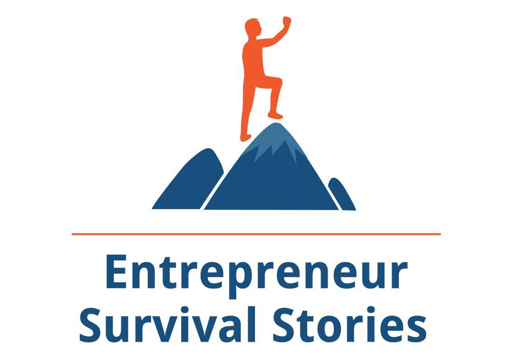 Entrepreneur Survival Stories