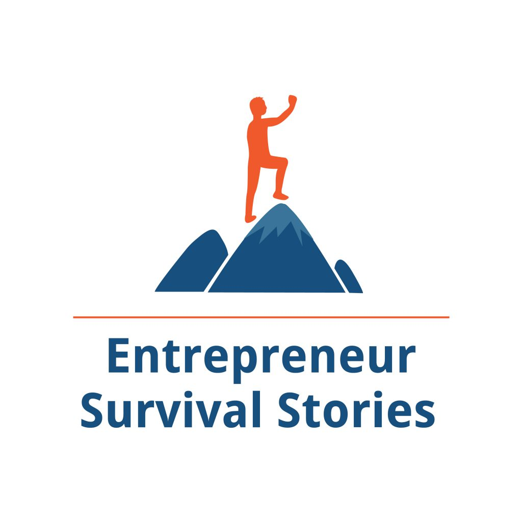 Entrepreneur Survival Stories
