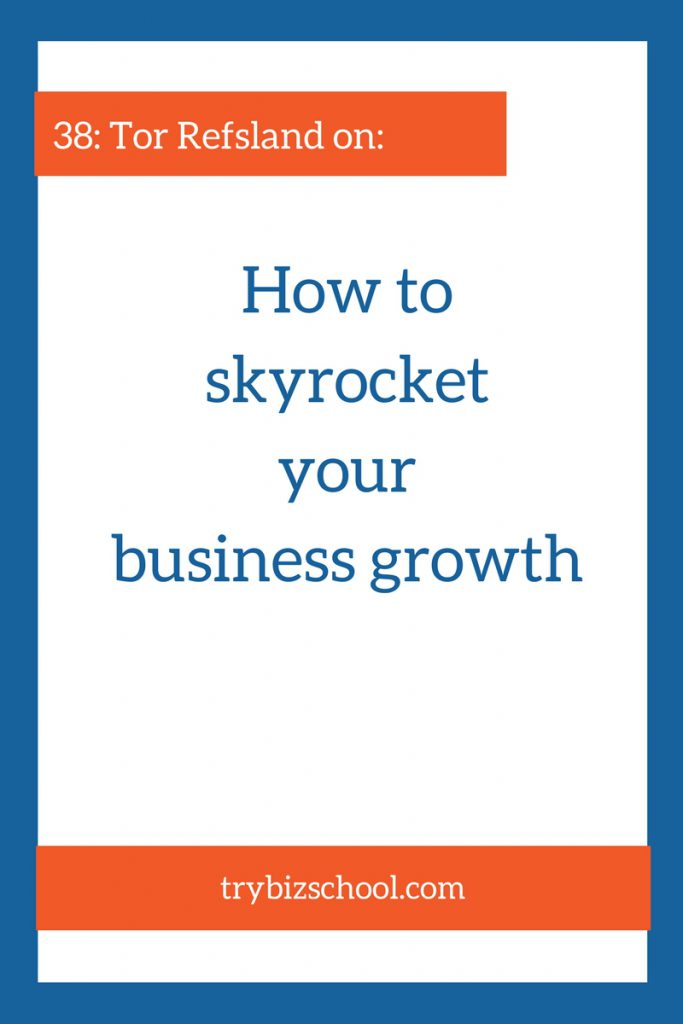 Want your business growth to be faster than a snail in a marathon? Tune into this episode as Tor Refsland explains how to skyrocket your the growth in your business.
