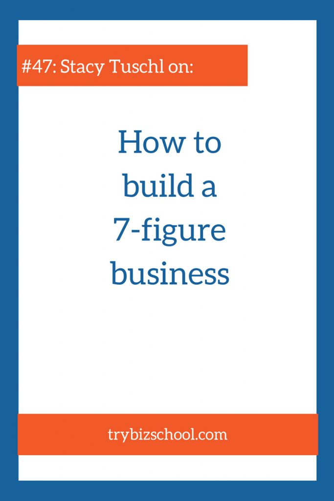 Ever wondered about what how to build a seven figure business? Wonder no more. In this episode, Stacy Tuschl explains how she did it.