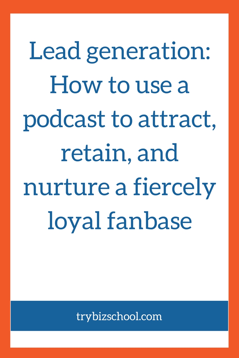 Have you ever thought about podcasting for lead generation for your business? If not, check out this interview, for insights as to why this medium can help you attract and retain and fiercely loyal audience.
