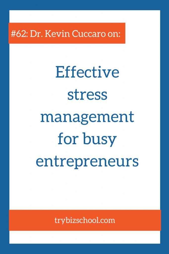 Stress is a silent killer that plagues many entrepreneurs. In this episode, Dr. Kevin Cuccaro provides simple stress management techniques that help you get back in control of your life and your body.