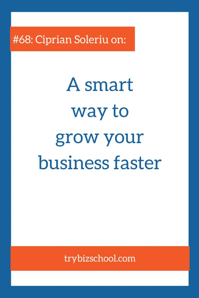 Are you looking for a smart strategy to grow your business faster? In this episode, Ciprian Soleriu walks through the simple approach he's used to skyrocket his business.