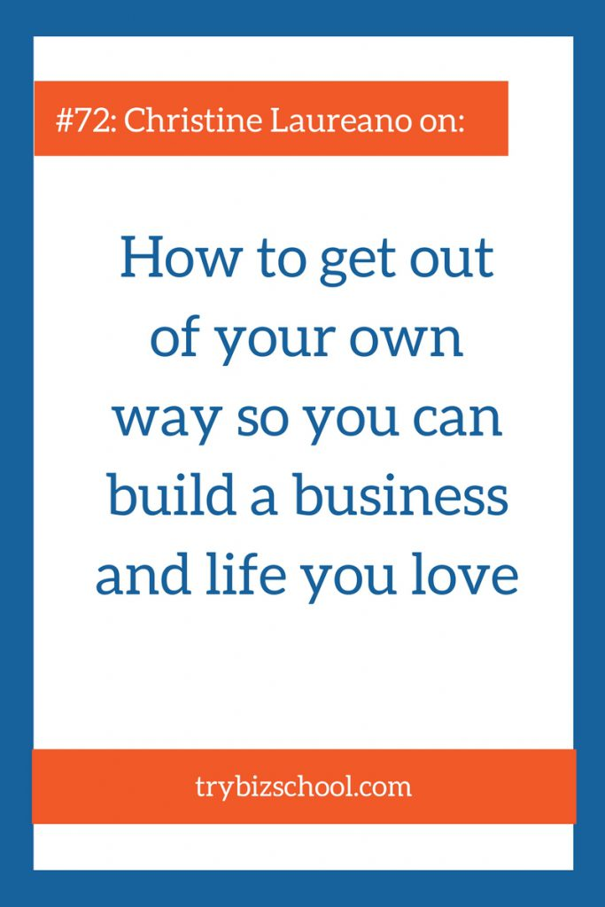 Sometimes we get in our own way as entrepreneurs. Tune to find out how to stop doing it, so you can build a business and life you love.