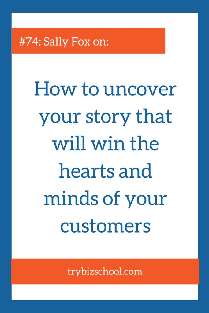 In this episode, Sally Fox shares the importance of using stories to win the hearts and minds of your customers.