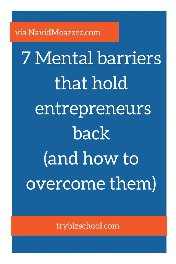 7 Mental barriers that hold entrepreneurs back (and how to overcome them)