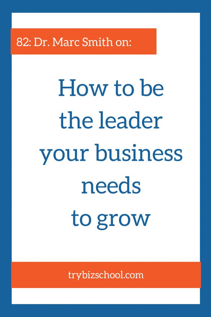 What changes do you need to make - to effectively build the team your business and your customers need? As entrepreneurs, sometimes the biggest impediment to business growth is ourselves. In this episode, Dr. Marc Smith explains how he became the leader his business needed.