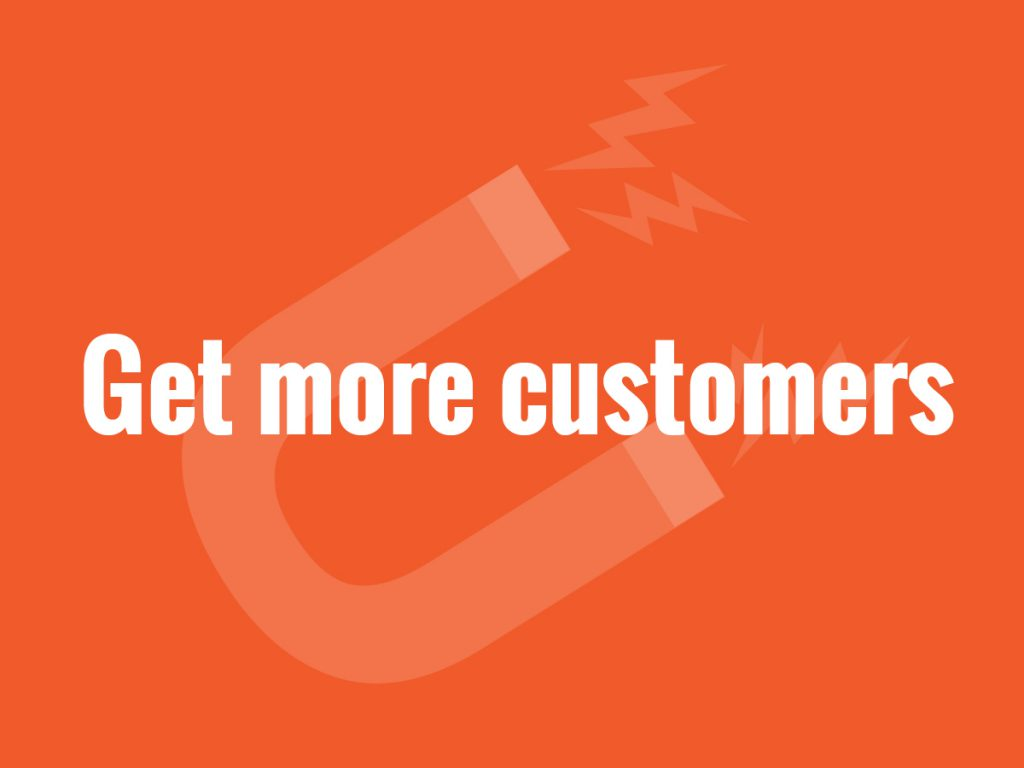 Build your customer magnet