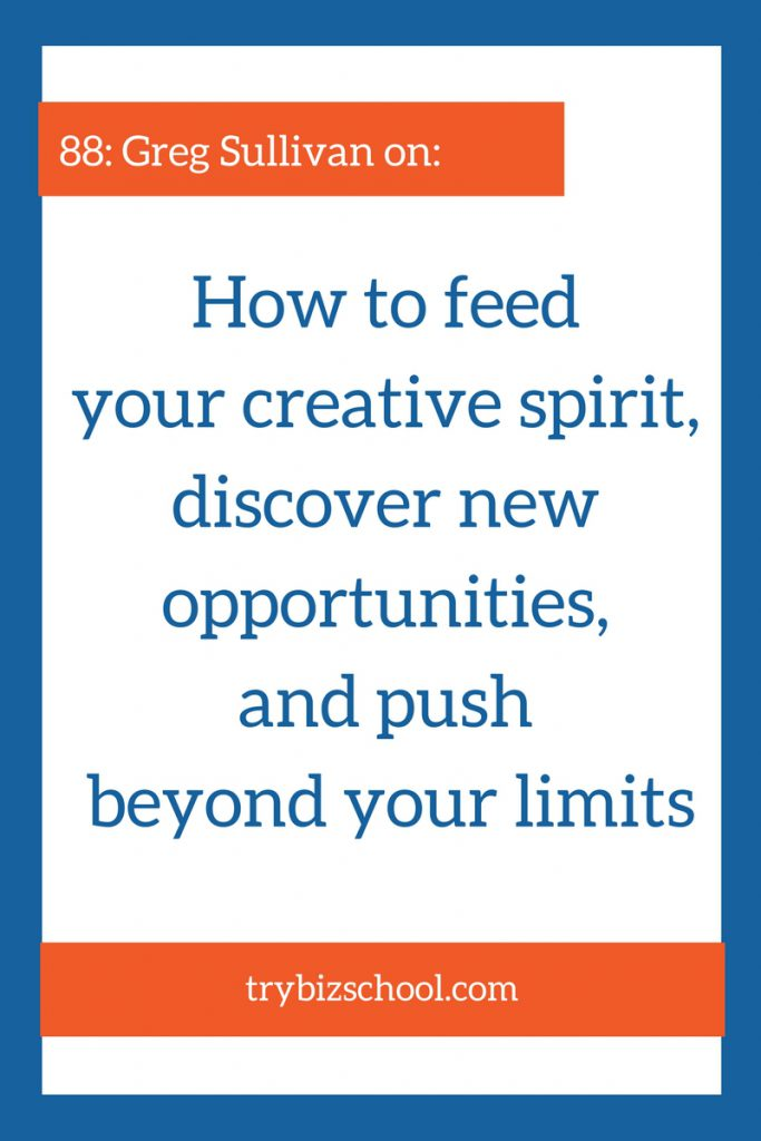 Entrepreneurs: Tune in to learn how to feed your creative spirit, discover new opportunities, and push beyond your limits