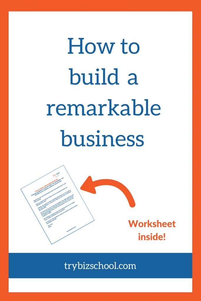 Entrepreneurs: You've got to stand out, otherwise you will be invisible. Here are 4 ways to build a remarkable business