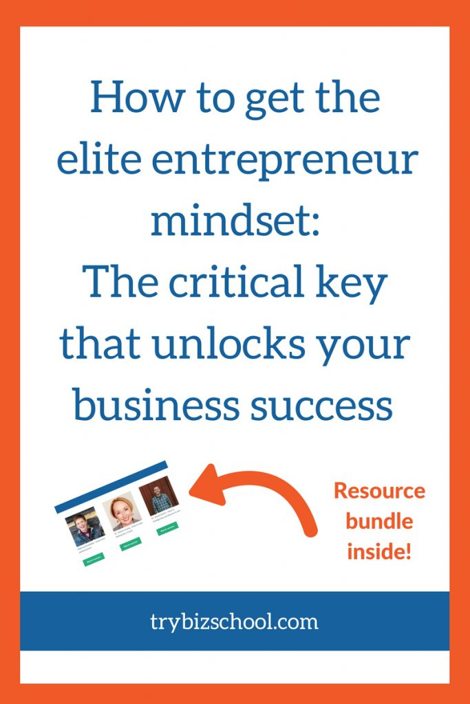 How to get the elite entrepreneur mindset- The critical key that unlocks your business success