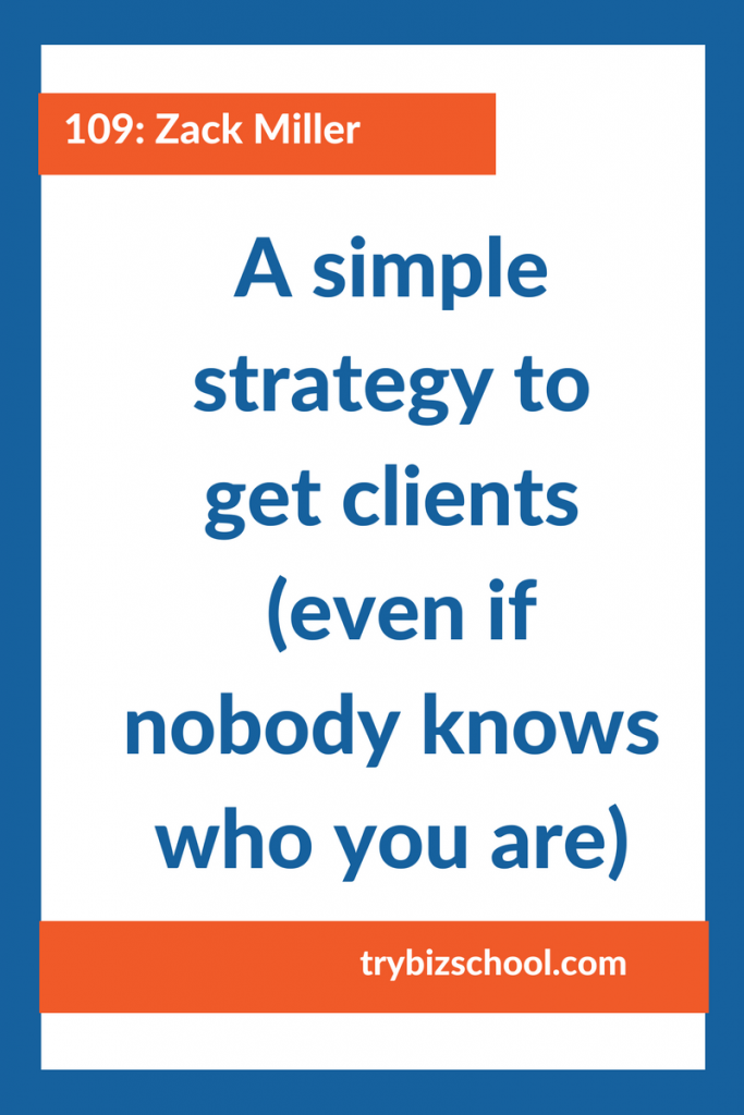 Entrepreneurs: Getting clients is the essential task to keep your business running. But it can be real tough to do, especially in the beginning when you don't have a winning system in place. Here's a simple strategy that can help you get new clients, even if no one knows you who you are yet