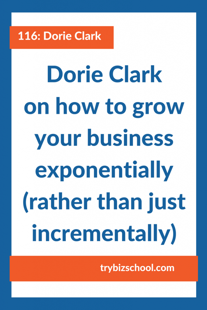 Entrepreneurs: If you want to grow your business exponentially, you've got to work on doing things that scale. Otherwise, you're limit yourself to only being able to grow incrementally. Dorie Clark explains a smart strategy to get exponential results over time.