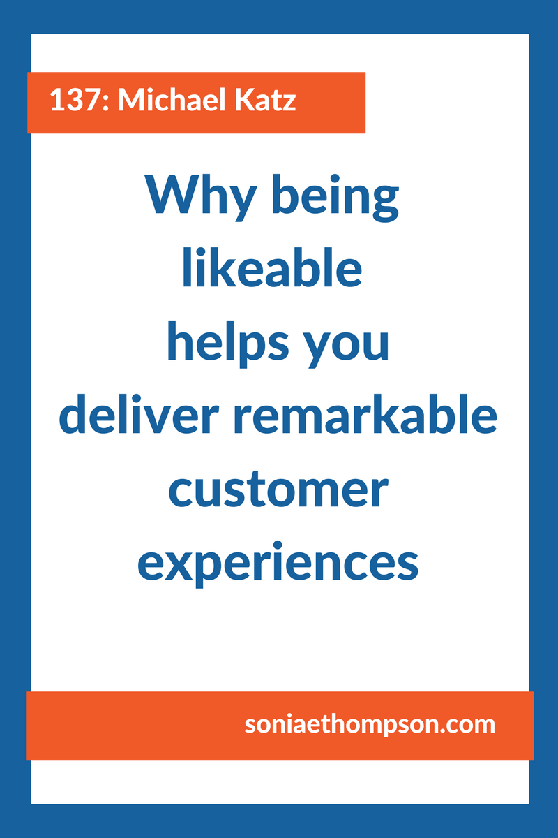 Most businesses don't set out with the intention of not being likable. But through various actions, that's exactly what they convey to their customers. Here's how to become a likable expert your customers want to work with