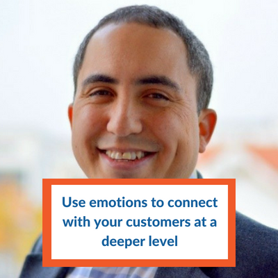 Use emotions to connect with your customers at a deeper level