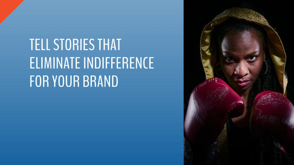 How to eliminate indifference for your brand
