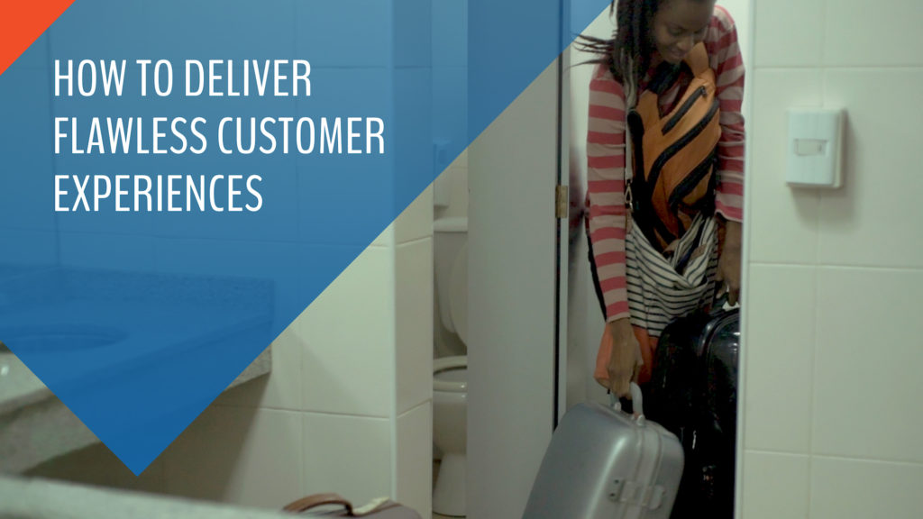 How to deliver flawless customer experiences